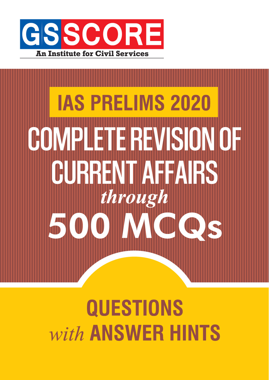 IAS Prelims 2020: Complete Revision of Current Affairs through 500 MCQs