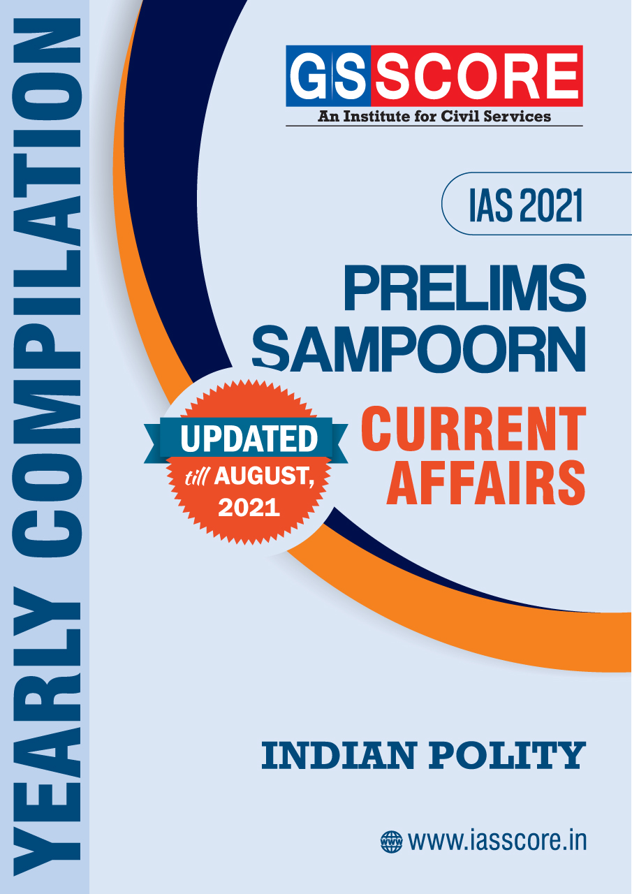 Prelims 2021 Current Affairs Yearly Compilation - Indian Polity