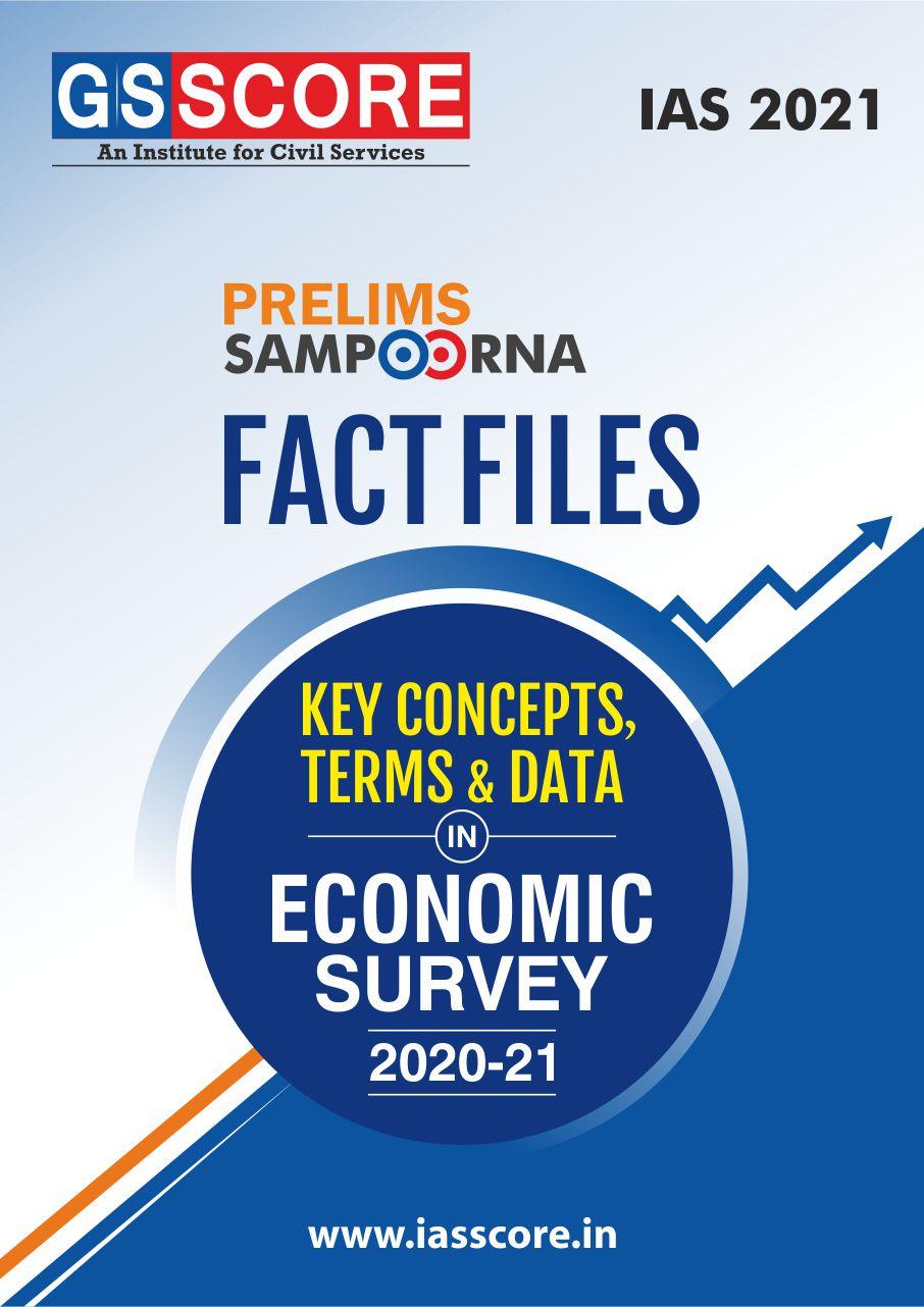 Fact Files - Economic Survey 2021-21 (Key Concepts, Terms & Data)