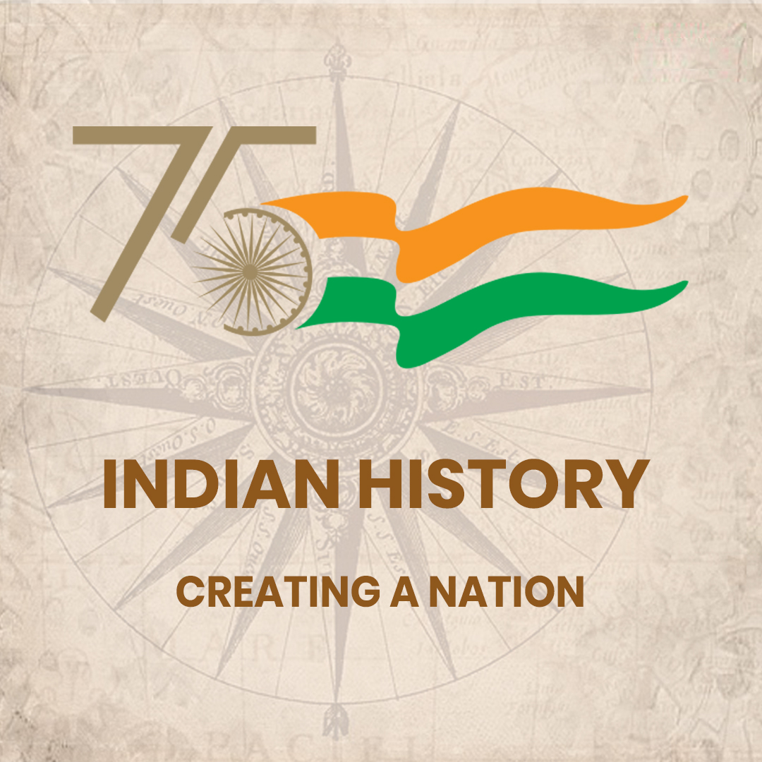 India's History & Culture: Creating a nation