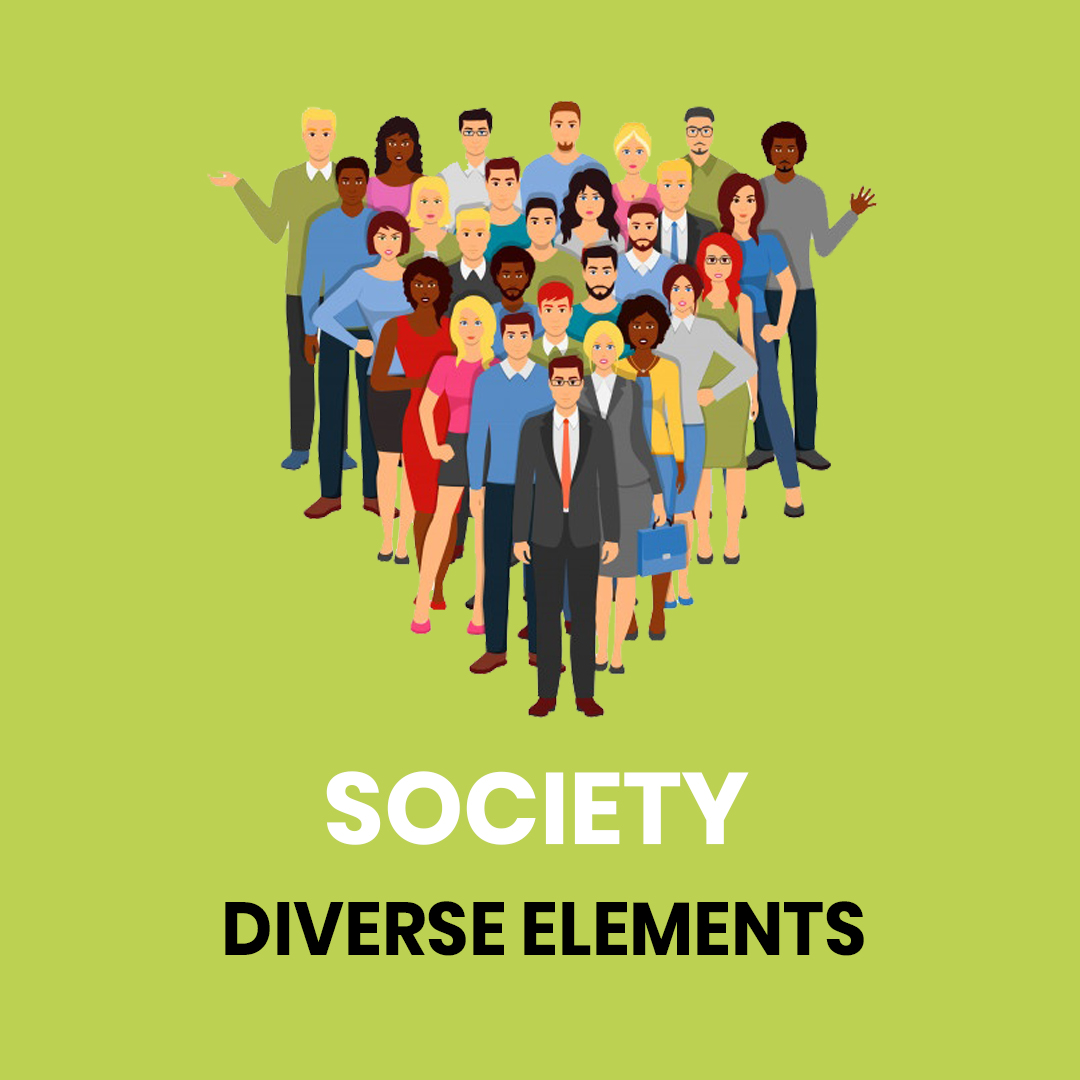 Society: Diverse Elements