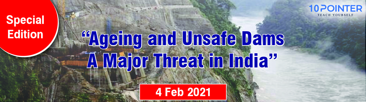 Ageing and Unsafe Dams - A Major Threat in India