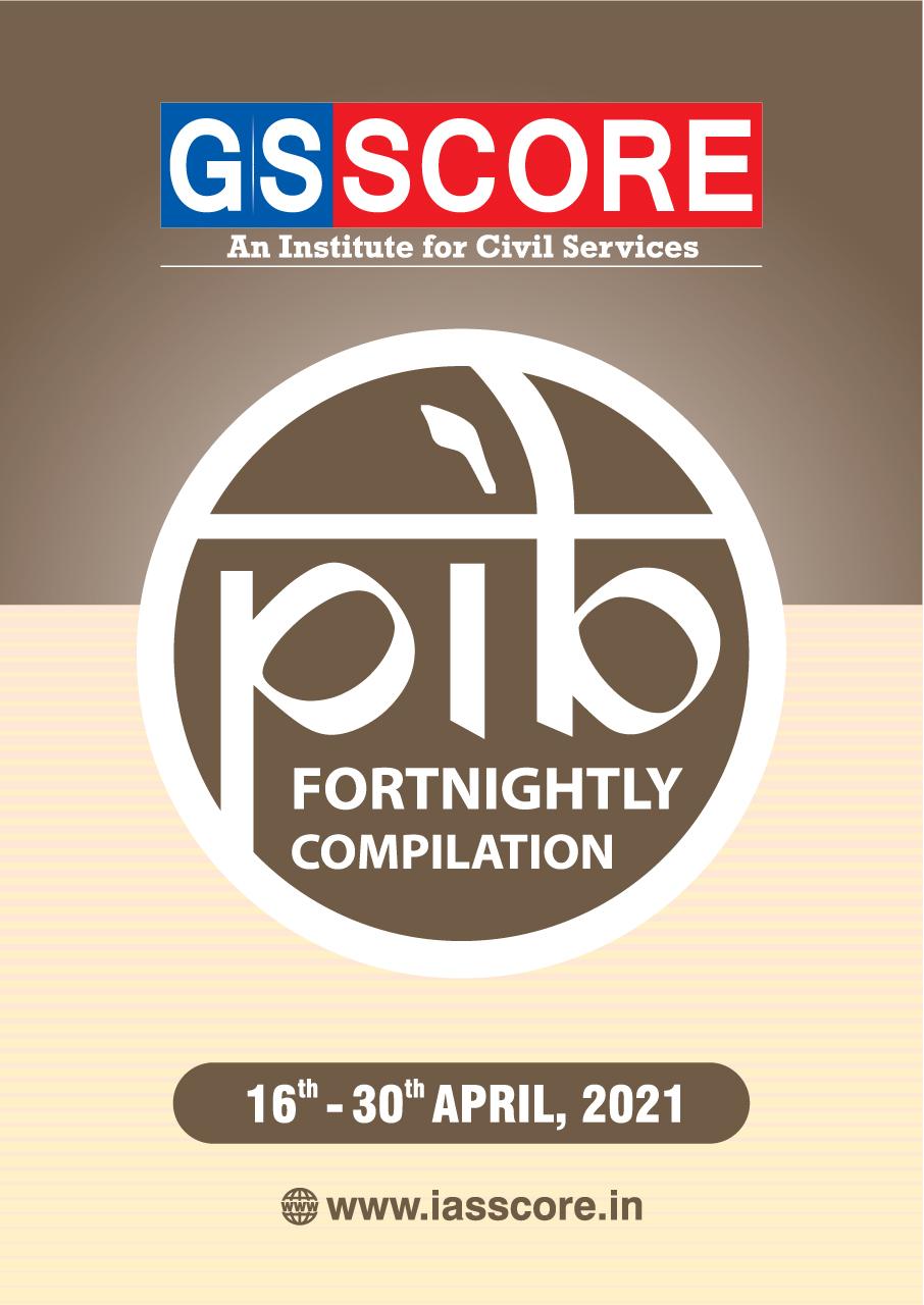PIB Compilation 16-30 April, 2021