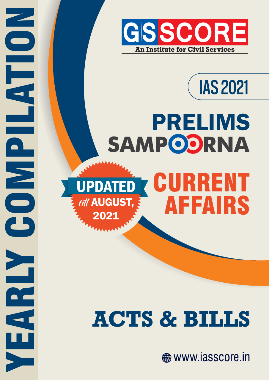Prelims 2021 Current Affairs Yearly Compilation - (Acts and Bills)