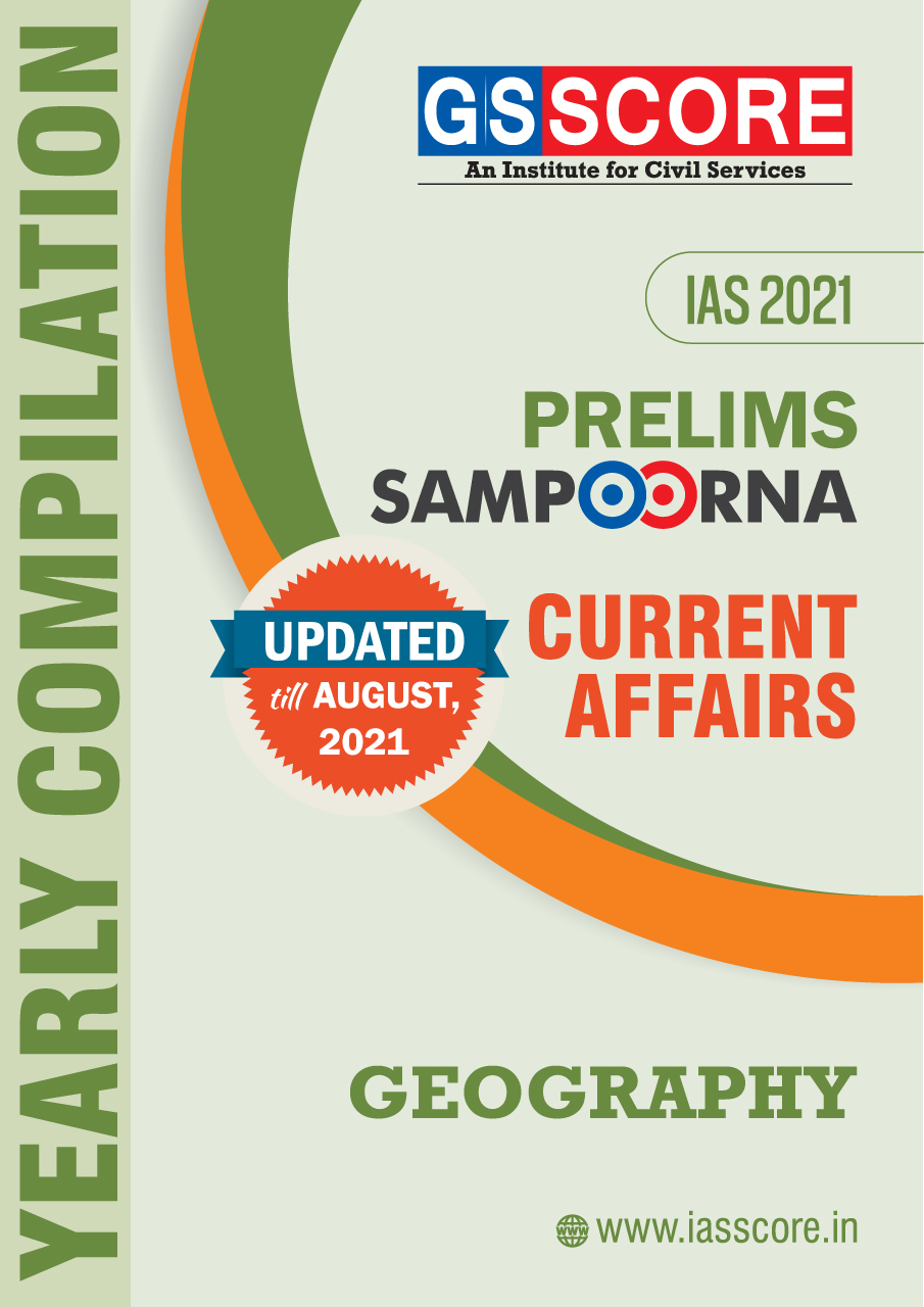 UPSC Prelims Current Affairs 2021 Yearly Compilation - Geography