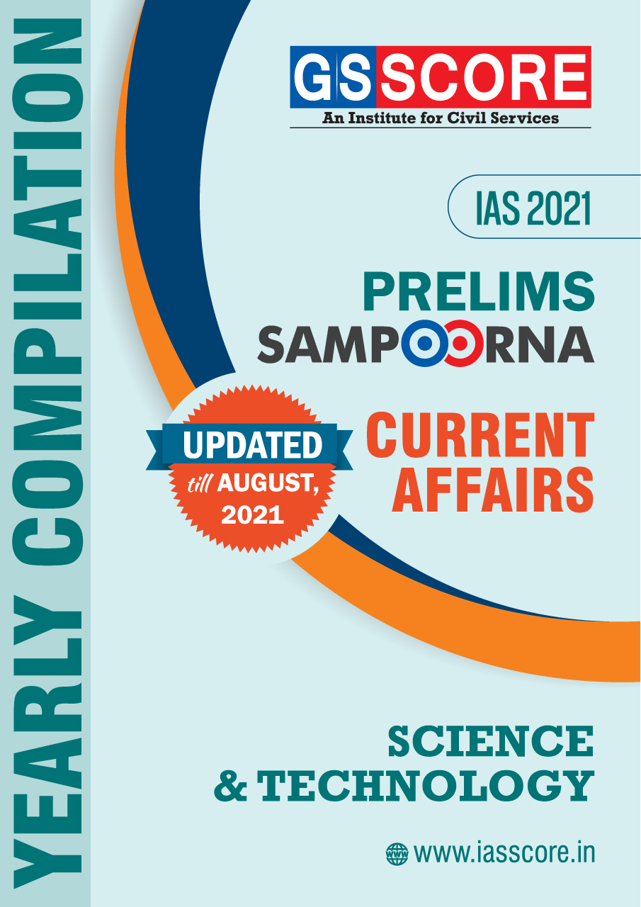 Prelims 2021 Current Affairs Yearly Compilation - (Science & Technology)