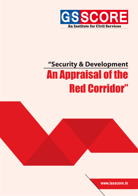 """Security and Development: An Appraisal of the Red Corridor"""