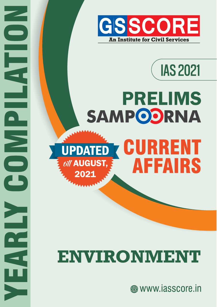 Prelims 2021 Current Affairs Yearly Compilation - Environment
