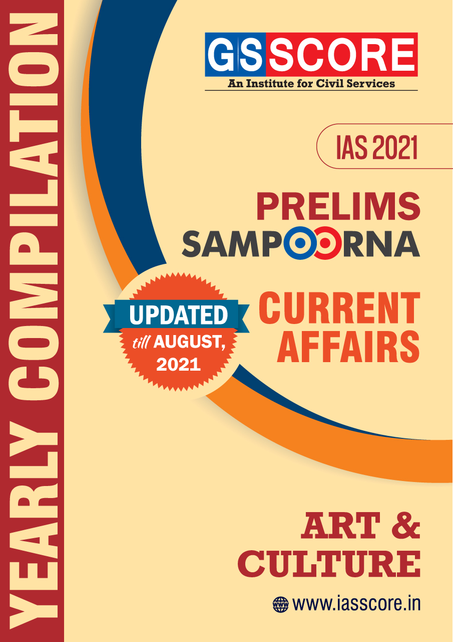 Prelims 2021 Current Affairs Yearly Compilation - Art & Culture