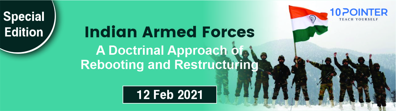 Indian Armed Forces: A Doctrinal Approach of Rebooting and Restructuring