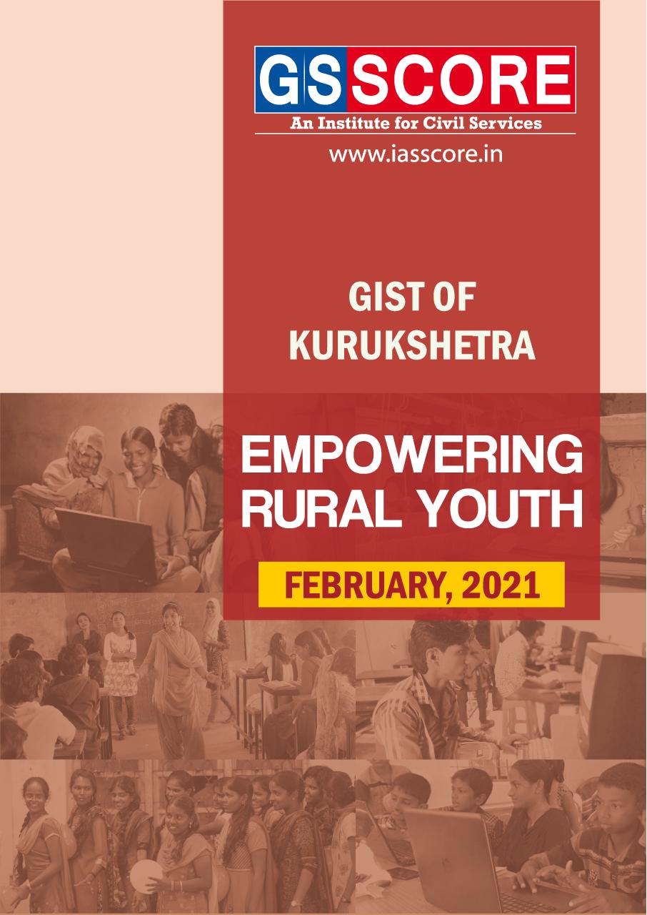 Gist of Kurukshetra :-February -2021