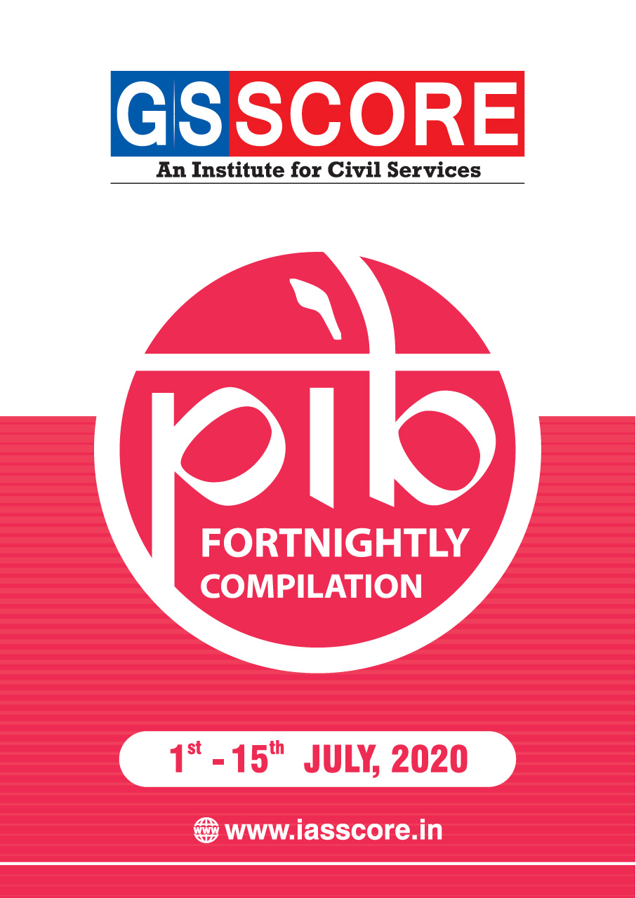 PIB Fortnightly Compilation 1st – 15th July 2020: UPSC CSE PIB Summary & Analysis