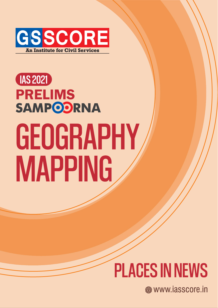 Fact File:Geography Mapping (MAP 6 - Places In News)
